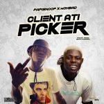PapiSnoop – Client Ati Picker Ft. Mohbad