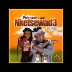 Patapaa – Nketsewad3 Ft. Ada