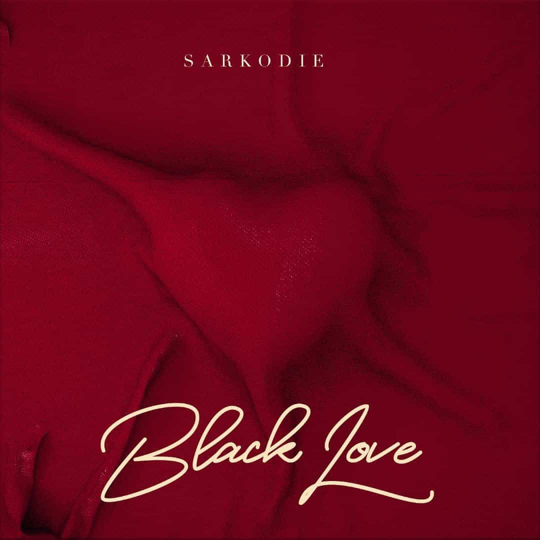 Sarkodie - Black Love (FULL ALBUM) Mp3 Zip Fast Download Free Audio Download Free Audio Complete EP
