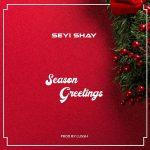 Seyi Shay – Season Greetings (Prod. by Lussh)