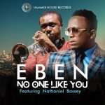 VIDEO: Eben – No One Like You Ft. Nathaniel Bassey