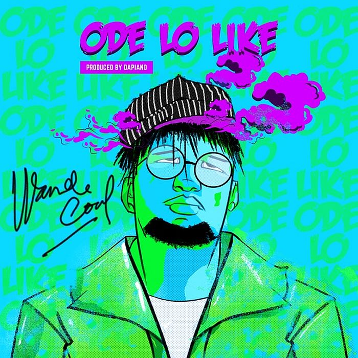 Wande Coal - Ode Lo Like Mp3 Audio Download