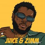 ALBUM: Yung L – Juice & Zimm (The Playlist) EP