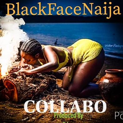 BlackfaceNaija - Collabo Mp3 Audio Download