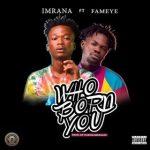 Imrana Ft. Fameye – Who Born You (Audio & Video)
