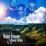 Major League X Senzo Afrika – Khumbul' Ekhaya