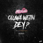 Mz Kiss – Oluwa Wetin Dey ?