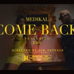 VIDEO: Medikal Ft. KiDi – Come Back