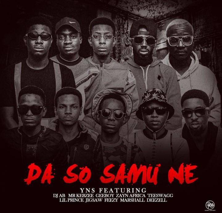 YNS Ft. DJ Ab, Jigsaw, Teeswagg, Feezy - Da So Samu Ne Mp3 Audio Download