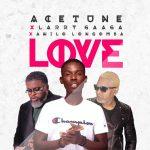 Acetune – Love Ft. Larry Gaaga, Awilo Longomba