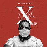 Album: DJ Xclusive – The XFiles EP (Session 1)