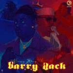 Barry Jhay – Barry Back (New Song)