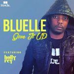 Bluelle – Give It Up Ft. Holly Rey
