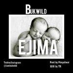 Bukwild – Ejima