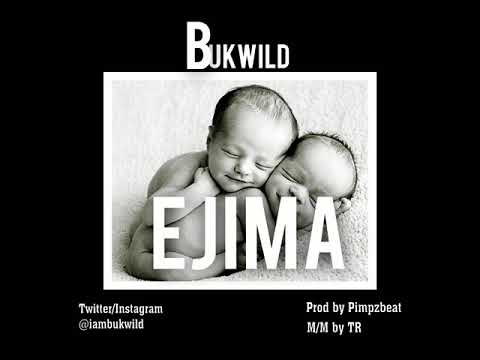Bukwild - Ejima Mp3 Audio Download