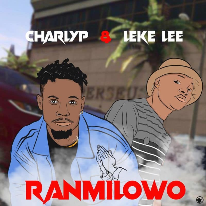 CharlyP - Ranmilowo Ft. Leke Lee Mp3 Audio Download