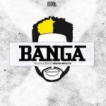 DJ ECool – Banga (Prod. By Boss Beatz)