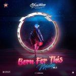 DJ Kaywise – Born For This Mixtape (Vol. 5)