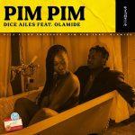 Dice Ailes – Pim Pim Ft. Olamide (Prod. By Cracker)