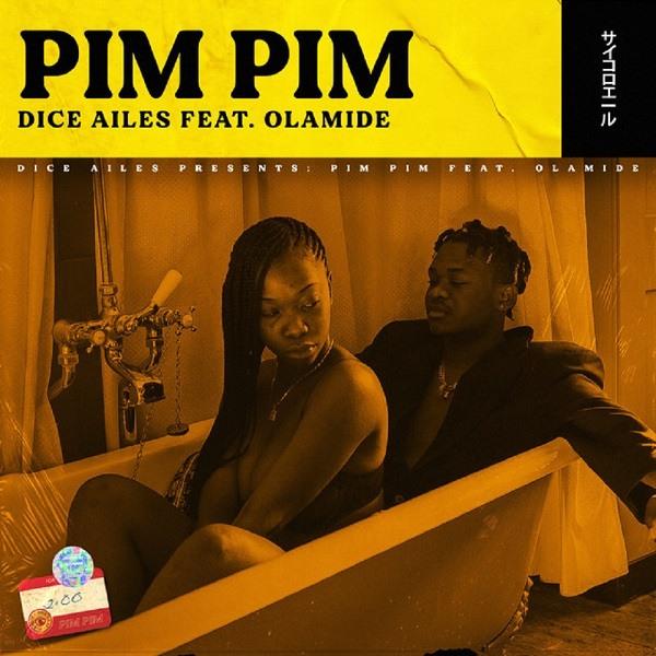 Dice Ailes - Pim Pim Ft. Olamide Mp3 Audio Download