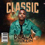 Dlala Thukzin – Classic Ft. Sizwe Ntuli