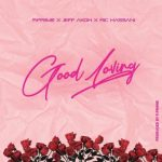 Jeff Akoh X Ric Hassani – Good Loving (Prod by P.Prime)