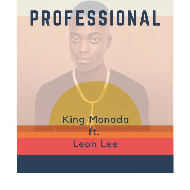 King Monada - Professional Ft. Leon Lee Mp3 Audio Download