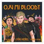 Oyibo Rebel – Oju Mi Bloody Ft. Chinko Ekun, Mz Kiss [Music + Video]