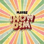 Playaz – Show Dem (Y3s)