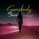 SkiiBii – Somebody Ft. Kizz Daniel (Prod. By Young John)