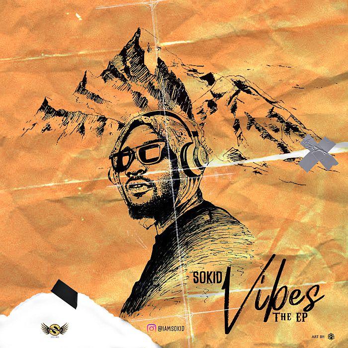Sokid - Vibes EP (Full Album) Mp3 Zip Fast Download Free Audio Complete