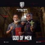 [Video + Audio] Charlyboy Ft. Falz – God Of Men (Fake Pastors)