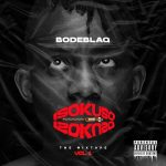 BodeBlaq – Isokuso Mixtape Vol.1 EP (Full Album)
