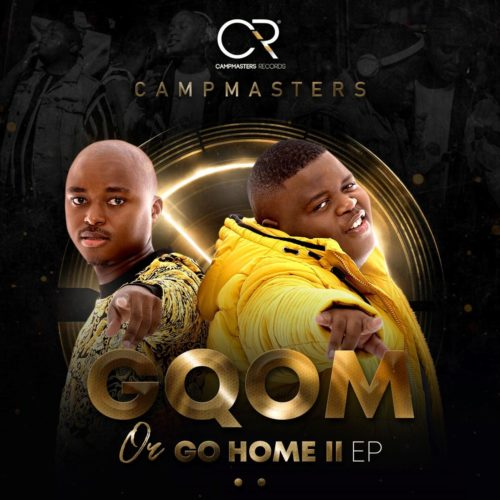 Campmasters - Gqom or Go Home II EP (Full Album) Mp3 Zip Fast Download Free Audio Complete