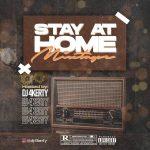 DJ 4Kerty – Stay At Home (Mixtape)