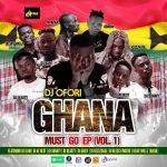 DJ Ofori – Ghana Must Go Mixtape EP (Full Album)