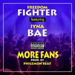 Freedom Fighter – More Fans Ft. Iyna Bae
