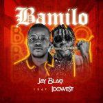 Jay Blaq Ft. Idowest – Bamilo