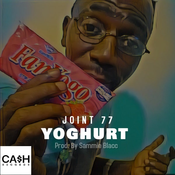 Joint 77 - Yoghurt (Prod. by Sammie Blacc) Mp3 Audio Download