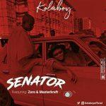 Kolaboy – Senator Ft. Zoro, Masterkraft