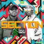 Loki – Section Ft. K.O (Audio + Video)