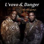 L'vovo Ft. Danger – Simkantshumbovu