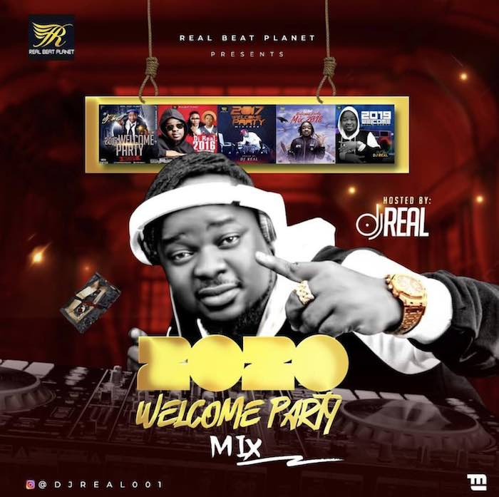 (Mixtape) DJ Real - 2020 Welcome Party Mix Mp3 Audio Download