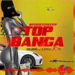 Skillibeng – Top Banga Ft. Quenga & Fs