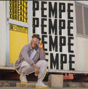 Xbreazy - Pempe Mp3 Audio Download