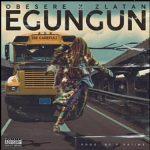 Zlatan X Obesere – Egungun (Be Careful)