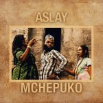 Aslay – Mchepuko [Audio + Video]