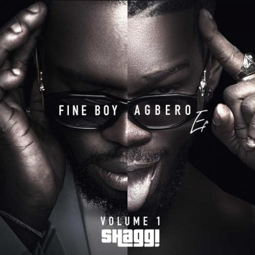 Broda Shaggi - Fine Boy Agbero EP (Vol. 1) Mp3 Zip Fast Download Free Audio Complete