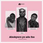 Cabum – Ahokyer3 Y3 Ade Foo Ft. Bosom P-Yung, Kweku Smoke