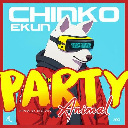 Chinko Ekun - Party Animal Mp3 Audio Download
